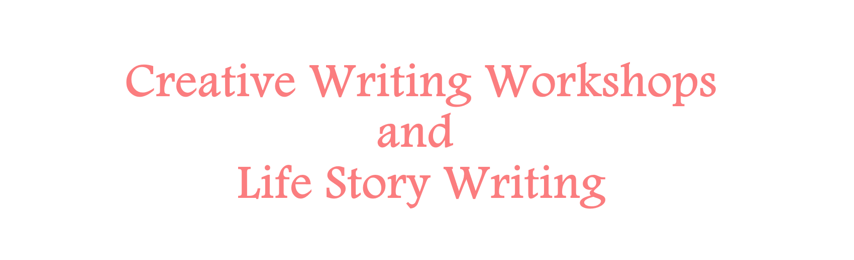 | A Way With Works | Creative Writing Workshops | Life Story writing